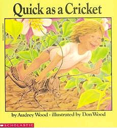 quick as a cricket by audrey wood lesson plans
