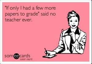 Said no teacher ever...