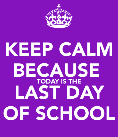 keep-calm-because-today-is-the-last-day-of-school-1