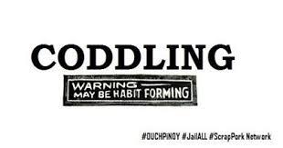 CODDLING